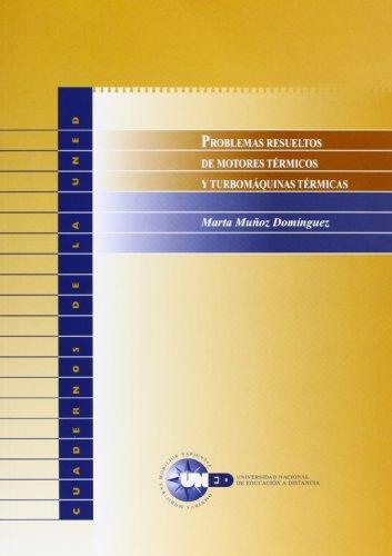 Problemas Resueltos de Motores Térmicos y Turbomáquinas Térmicas (CUADERNOS UNED) por Marta MUÑOZ DOMÍNGUEZ