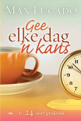 Gee elke dag 'n kans: n 24-uur geskenk (Afrikaans Edition)