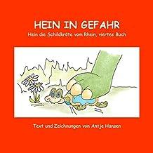 Hein in Gefahr: Hein die Schildkröte vom Rhein, viertes Buch