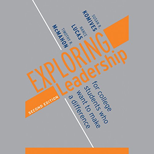 Exploring Leadership: For College Students Who Want to Make a Difference, 2nd Edition  Audiolibri