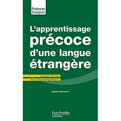 L'Apprentissage précoce d'une langue étrangère: Le point de vue de la psycholinguistique