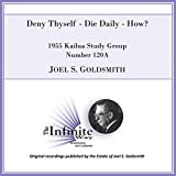 Deny Thyself, Die Daily: How? (1955 Kailua Study Group, Number 120a) [Live]