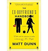 { THE EX-BOYFRIEND'S HANDBOOK } By Dunn, Matt ( Author ) [ Nov - 2010 ] [ Paperback ]