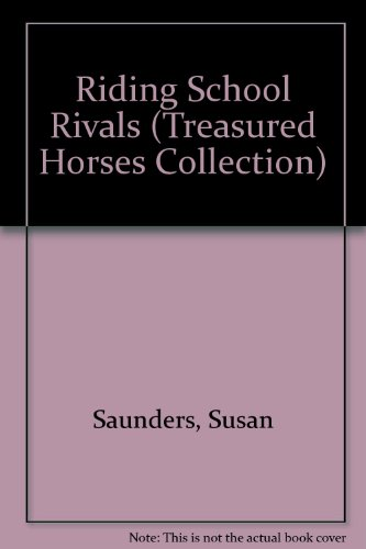 Riding School Rivals: The Story of a Majestic Lipizzan Horse and the Girls Who Fight for the Right to Ride Him