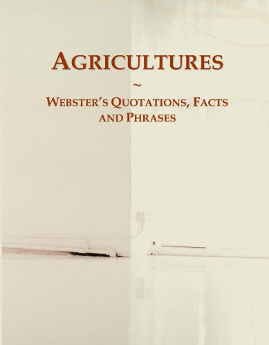 Agricultures: Webster's Quotations, Facts and Phrases