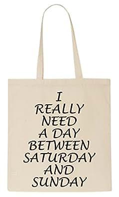 I Really Need A Day Between Saturday And Sunday Tote Bag