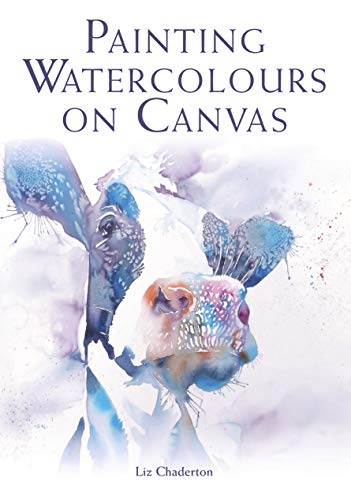 Painting Watercolours on Canvas (English Edition) -