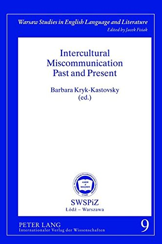 Intercultural Miscommunication Past and Present (Warsaw Studies in English Language and Literature, Band 9)