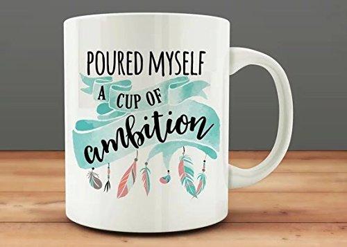 cbuyncu - Taza cerámica de 330 ml, con Mensaje Poured Myself a Cup of Ambition, diseño de atrapasueños, papá/mamá, Hijo, Amigos y colegas de Trabajo, Regalo Inspirador y Motivacional