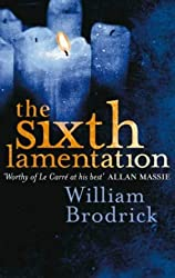The Sixth Lamentation (Father Anselm Novels) by William Brodrick (2004-04-29)