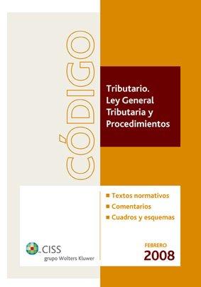Código tributario: Ley General Tributaria y Procedimientos por Francisco Manuel Mellado Benavente