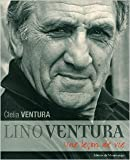 Lino Ventura : Une leçon de vie de Clelia Ventura ( 22 octobre 2004 )