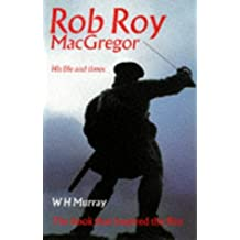 Rob Roy Macgregor: His Life And Times (Canongate) by W.H. Murray (15-Apr-2000) Paperback