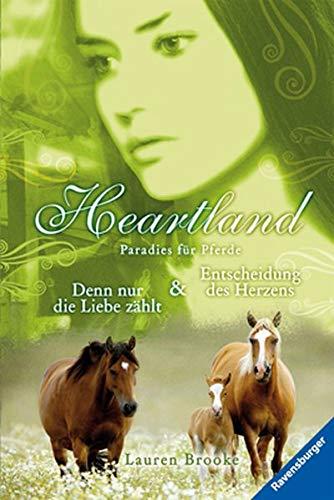 Heartland Doppelband 11/12: Denn nur die Liebe zählt / Entscheidung des Herzens