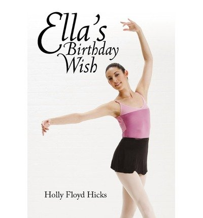 -ellas-birthday-wish-by-holly-floyd-hicks-floyd-hicks-author-mar-2010-hardcover-