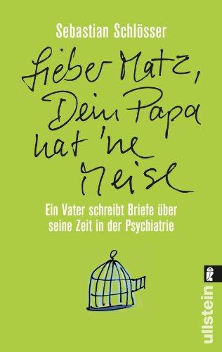 Buchcover »Lieber Matz, Dein Papa hat 'ne Meise«: Ein Vater schreibt Briefe über seine Zeit in der Psychiatrie