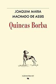 Quincas Borba par  Joaquim Machado de Assis