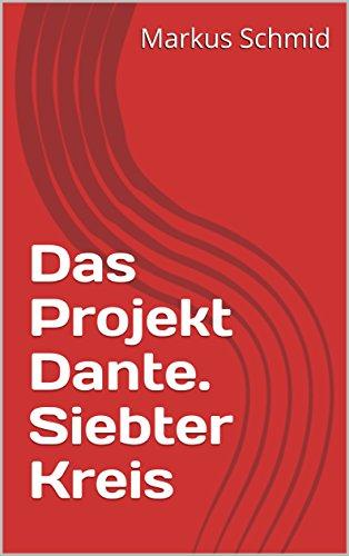 Das Projekt Dante. Siebter Kreis (Dantes Kreis)