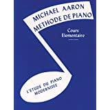 Michael Aaron Methode De Piano  Cours Elementaire  Premier Volume L'Etude Du Piano Modernisee
