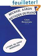 Michael Aaron Methode De Piano  Cours Elementaire  Premier Volume L'Etude Du Piano Modernisee