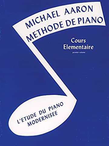 Michael Aaron Methode De Piano Cours Elementaire Premier Volume L'Etude