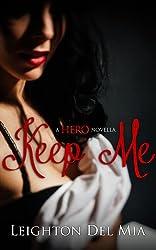 Keep Me: A HERO Novella (English Edition)