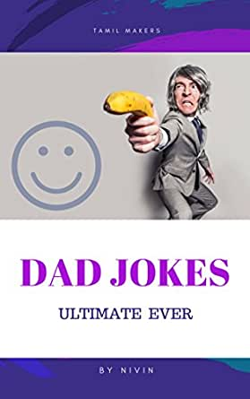 Dad Jokes Very Funny Stress Reliever Book In English Ultimate Ever Ebook B Nivin Amazon In Kindle Store