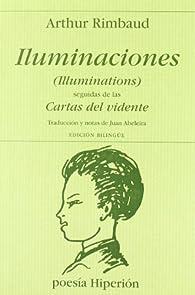 Iluminaciones  ;  Cartas del vidente par Arthur Rimbaud