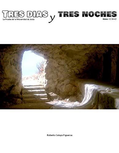 Tres días y tres noches: - La Prueba de la Mesianidad de Jesús-