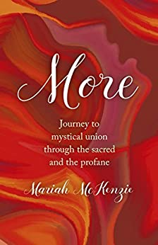 More: Journey To Mystical Union Through The Sacred And The Profane di [McKenzie, Mariah]