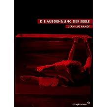 Ausdehnung der Seele: Texte zu Körper, Kunst und Tanz (quadro)