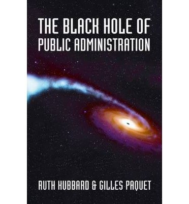 [(The Black Hole of Public Administration )] [Author: Ruth Hubbard] [Aug-2010]