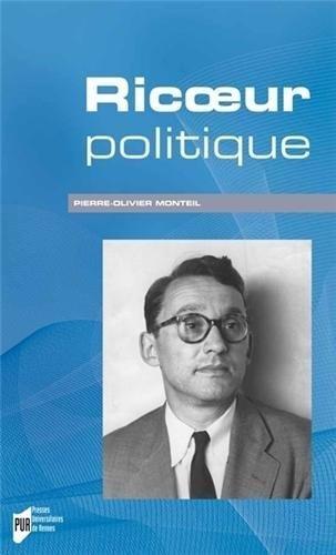 Ricoeur politique de Monteil. Pierre-Olivier (2013) Broch