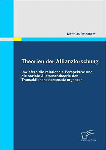 Theorien der Allianzforschung: Inwiefern die relationale Perspektive und die soziale Austauschtheorie den Transaktionskostenansatz ergänzen