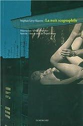 La nuit scoptophile : Essai sur Exhibitions, suite photographiques d'Alan Fleischer, suivi de Sexe en ville