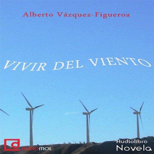 Vivir del viento [Living Wind]  Audiolibri