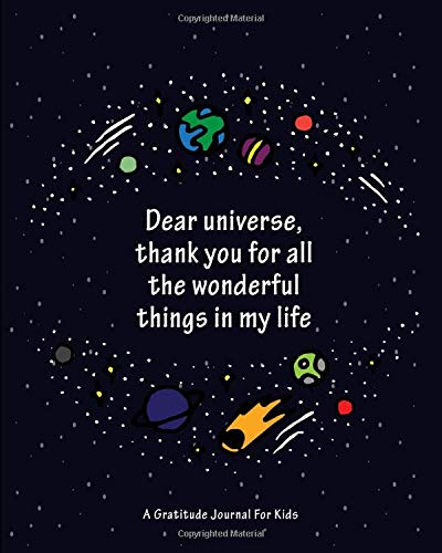 Dear Universe, Thank You For All The Wonderful Things In My Life: A Gratitude Journal For Kids (Thankful Children Series, Band 4) -