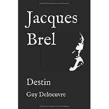 Jacques Brel: Destin
