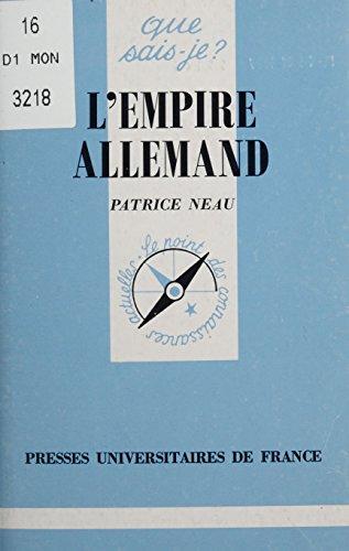 L'Empire allemand (Que sais-je ? t. 3172)