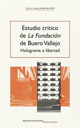 Estudio crítico de La Fundación de Buero Vallejo: Holograma o libertad (Biblioteca Estudios) por Lola Lasala Benavides