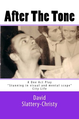 After The Tone: One Act Play: Volume 3 (Plays)
