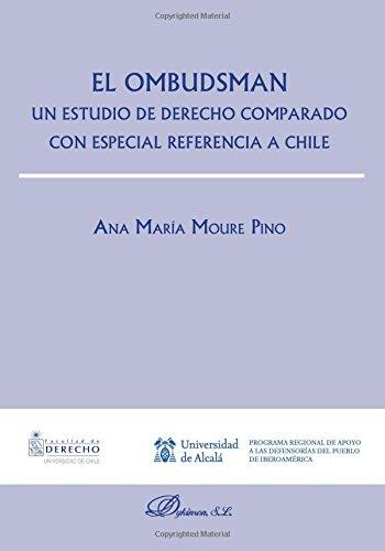 Ombudsman, El. Un estudio comparado con especial referencia a Chile por Ana María Moure Pino