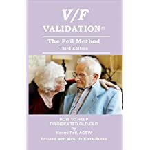 V/V Validation The Feil Method: How to Help Disoriented Old-Old (English Edition)