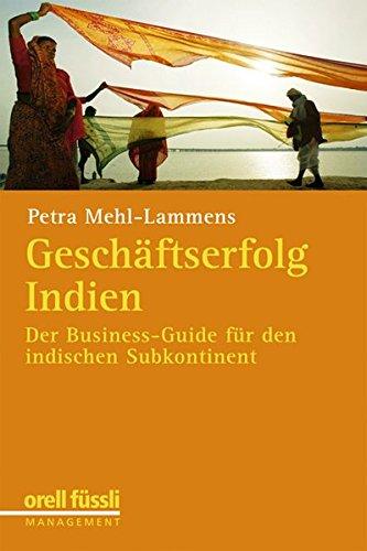 Geschäftserfolg in Indien: Der Business-Guide für den indischen Subkontinent