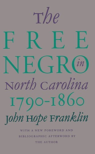 The Free Negro in North Carolina, 1790-1860 by John Hope Franklin (1995-12-11)