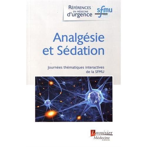 Analgésie et sédation : Journées thématiques interactives de la Société française de médecine d'urgence, Grenoble, 2016
