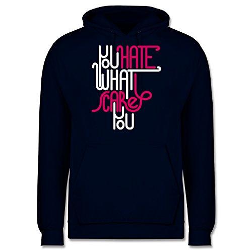 Statement Shirts - Lettering you hate what scares you - Männer Premium Kapuzenpullover / Hoodie Dunkelblau