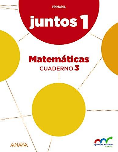 Aprender es Crecer Juntos 1.º Cuaderno de Matemáticas 3 (Aprender es crecer juntos en conexión)