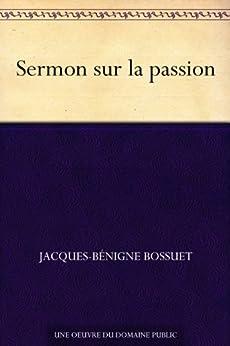 Sermon sur la passion par [Bossuet, Jacques-Bénigne]