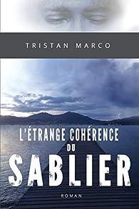 L'étrange cohérence du sablier par Tristan Marco